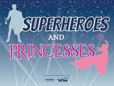 Superheroes & Princesses Concert Poster (2' x 3')