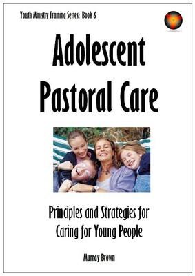 Adolescent Pastoral Care