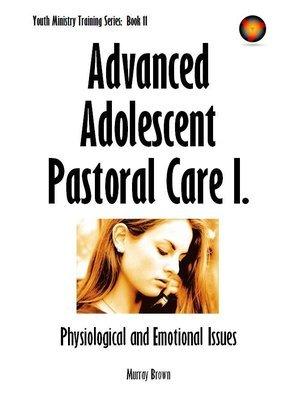 Advanced Adolescent Pastoral Care I.