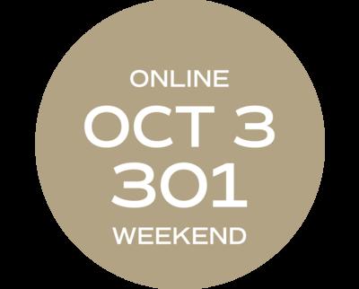 **ONLINE** Relationships & Responsibilities #301   October 3 – October 11     Sat/Sun   9:00 a.m. – 5:30 p.m.     Instructor: Gelleny