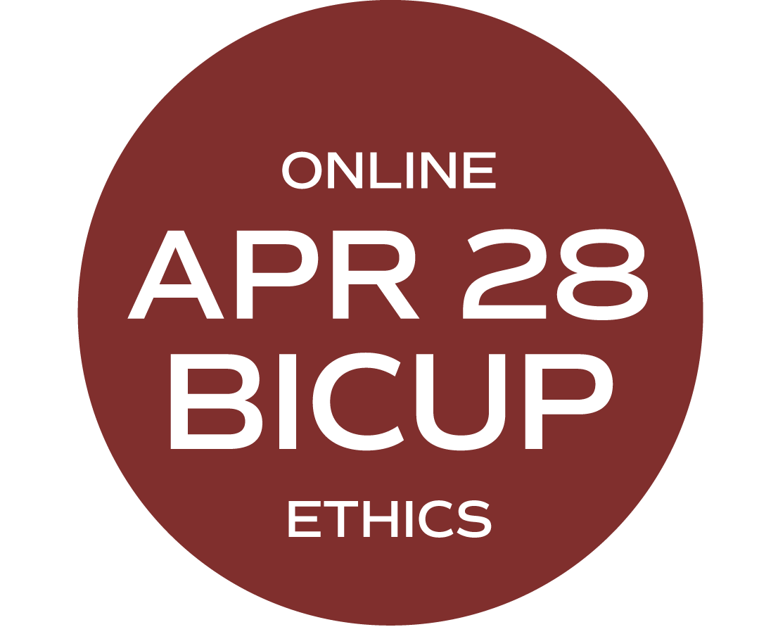 ** ONLINE ** BICUP and/or Ethics Elective (What Would Your Mama Say?) - April 28 - Wednesday