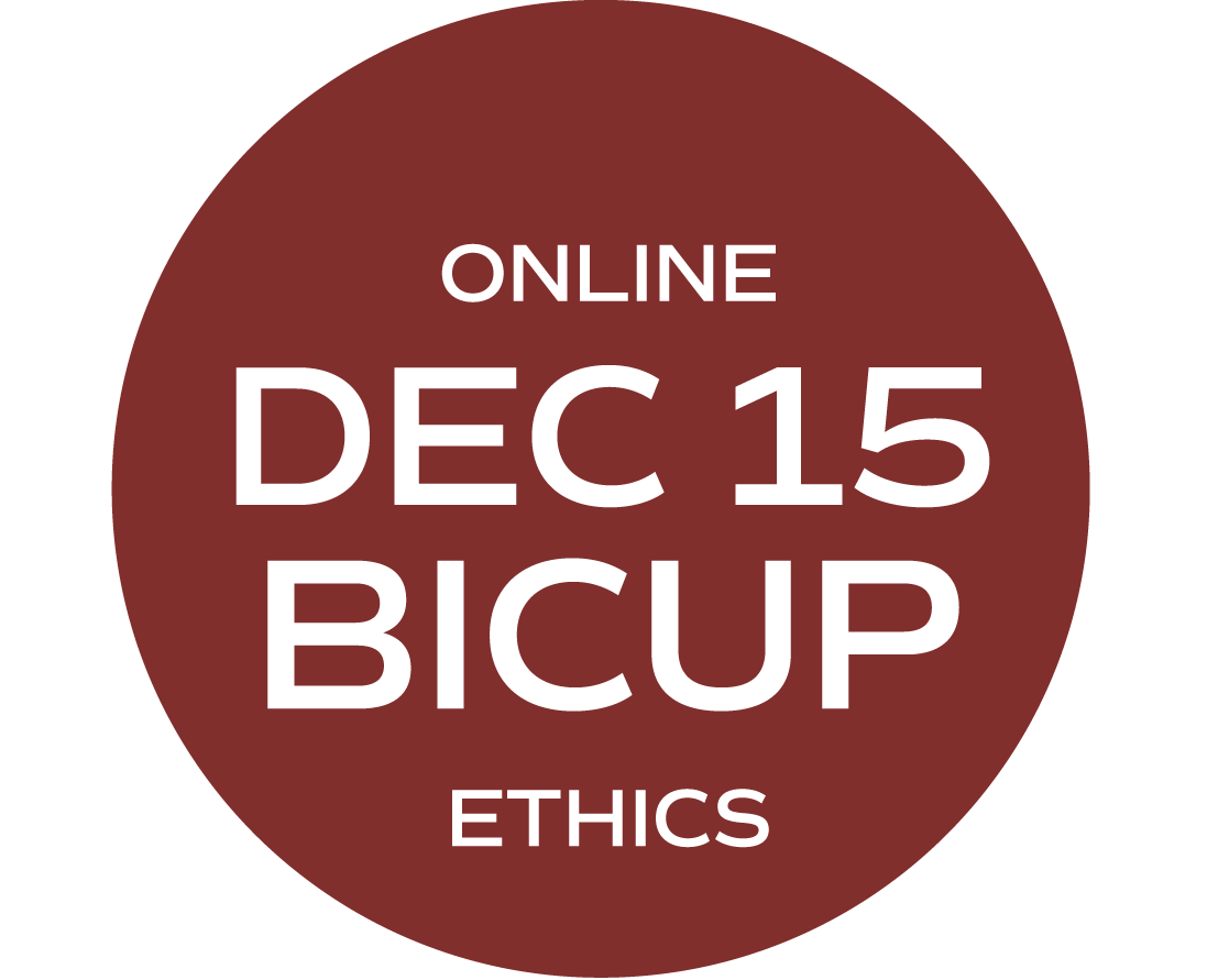 ** ONLINE ** BICUP and/or Ethics Elective (What Would Your Mama Say?) - December 15 - Wednesday