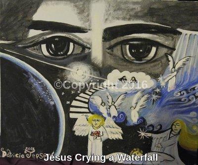Jesus Crying a Waterfall