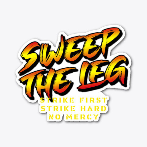 Sweep the Leg: Strike First [Cobra Kai] Die-Cut Sticker [5 INCHES]