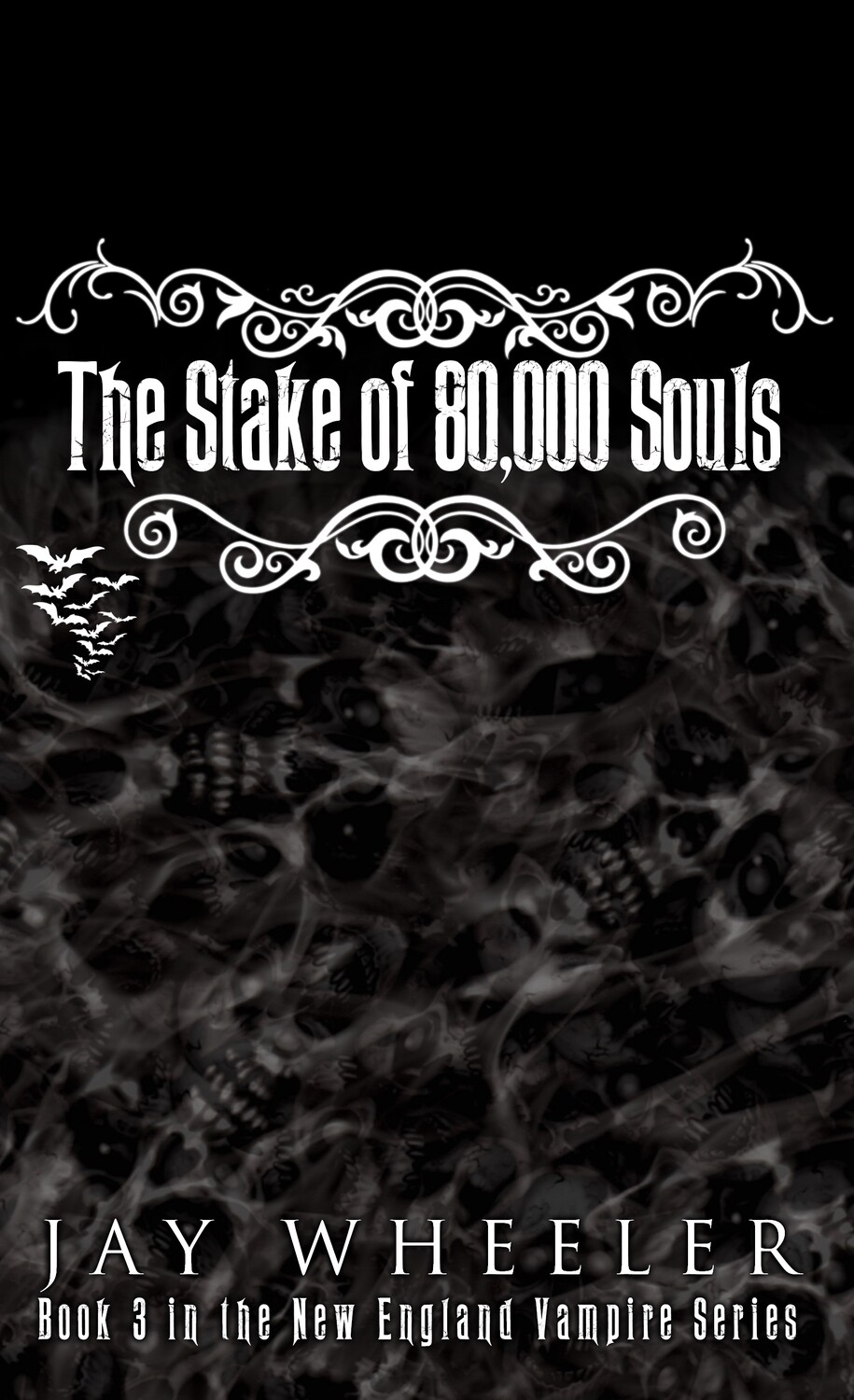 The New England Vampire Book 3: The Stake of 80,000 Souls [Paperback] Book by Jay Wheeler