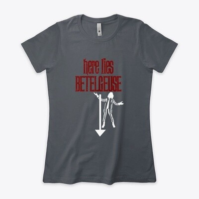 Here Lies Betelguese (BEETLEJUICE) Movie Prop Replica Tim Burton Michael Keaton - Women's Premium Fitted Boyfriend T-Shirt [CHOOSE COLOR] [CHOOSE SIZE]