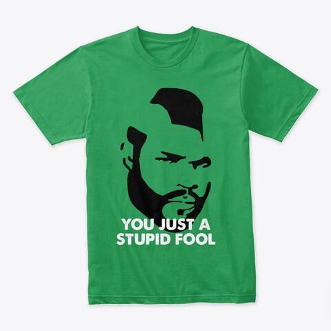 YOU JUST A STUPID FOOL [Clubber Lang / Rocky] Men's Premium T-Shirt [CHOOSE COLOR] [CHOOSE SIZE]