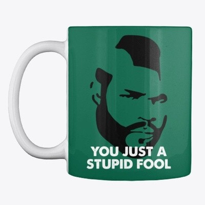 YOU JUST A STUPID FOOL [Clubber Lang / Rocky] Ceramic Coffee Cup Mug [CHOOSE COLOR]