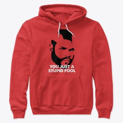YOU JUST A STUPID FOOL [Clubber Lang / Rocky] Unisex Premium Pullover Hoody [CHOOSE COLOR] [CHOOSE SIZE]
