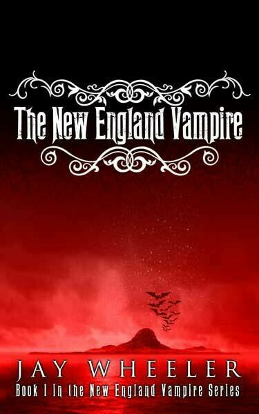 The New England Vampire: A Supernatural Fantasy Novel - Inspired by True Events [Paperback] Book by Jay Wheeler