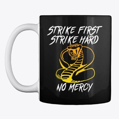 STRIKE FIRST STRIKE HARD NO MERCY (Cobra Kai / Karate Kid) Ceramic Coffee Mug [CHOOSE COLOR]