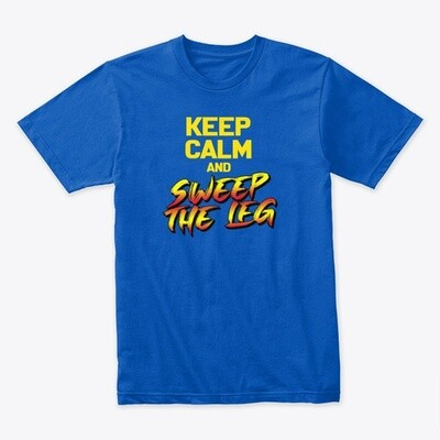KEEP CALM AND SWEEP THE LEG (Cobra Kai / Karate Kid) Men's Premium Cotton T-Shirt [CHOOSE COLOR] [CHOOSE SIZE]