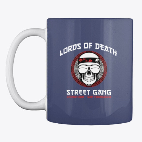 Lords of Death Street Gang (Big Trouble in Little China) Ceramic Coffee Mug [CHOOSE COLOR]