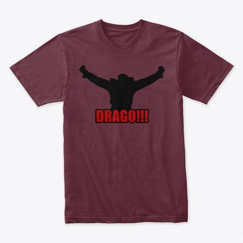 DRAGO!!! (Rocky IV) Men's Premium T-Shirt Boxing Movie Prop [CHOOSE COLOR] [CHOOSE SIZE]