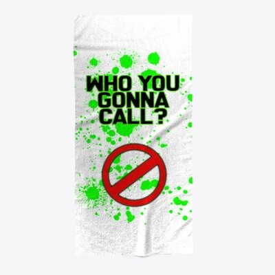 Who You Gonna Call? (GHOSTBUSTERS) Beach Towel [CHOOSE COLOR]