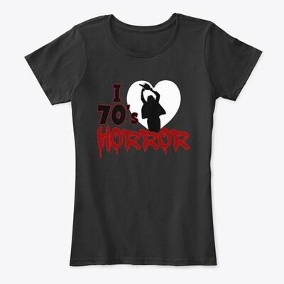 I Love 70s Horror Women's Premium Cotton Comfort T-Shirt [CHOOSE COLOR] [CHOOSE SIZE]