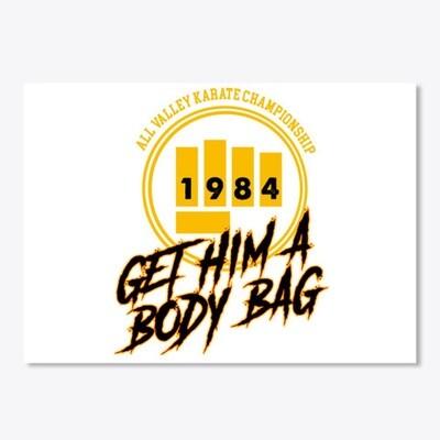 All Valley Karate Championship GET HIM A BODY BAG (Karate Kid / Cobra Kai) Sticker [CHOOSE COLOR]