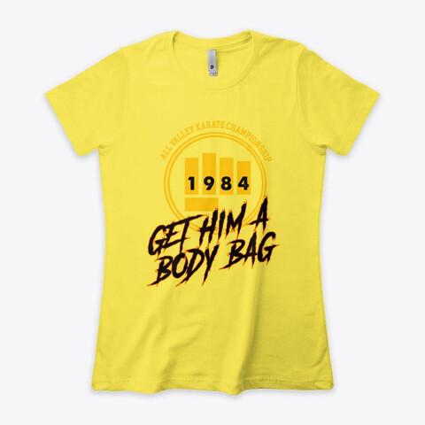 All Valley Karate Championship GET HIM A BODY BAG (Karate Kid / Cobra Kai) Women's Boyfriend T-Shirt [CHOOSE COLOR] [CHOOSE SIZE]