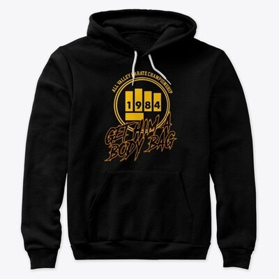 All Valley Karate Championship GET HIM A BODY BAG (Karate Kid / Cobra Kai) Unisex Premium Pullover Hoodie [CHOOSE COLOR] [CHOOSE SIZE]