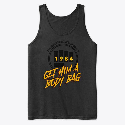 All Valley Karate Championship GET HIM A BODY BAG (Karate Kid / Cobra Kai) Men's Premium Tank Top [CHOOSE COLOR] [CHOOSE SIZE]