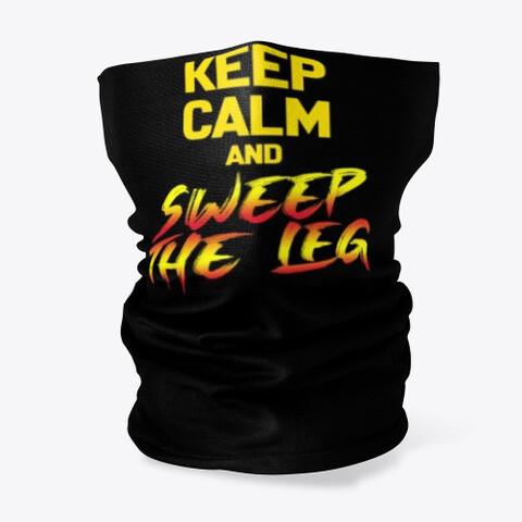 KEEP CALM AND SWEEP THE LEG (Cobra Kai / Karate Kid) Neck Gaiter Face Mask [CHOOSE COLOR]