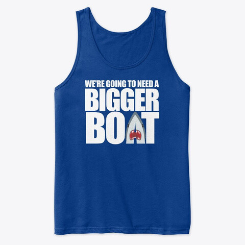 We're Going To Need A Bigger Boat JAWS Men's Premium Tank Top [CHOOSE COLOR] [CHOOSE SIZE]