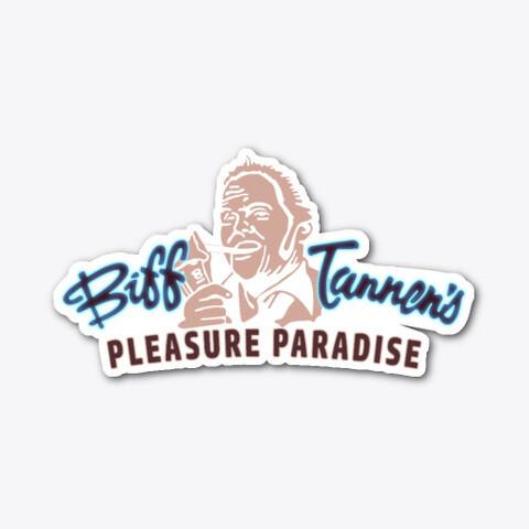 Biff Tannen's Pleasure Paradise (BACK TO THE FUTURE) Vinyl Sticker