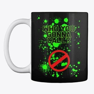 Who You Gonna Call? (GHOSTBUSTERS) Coffee Mug