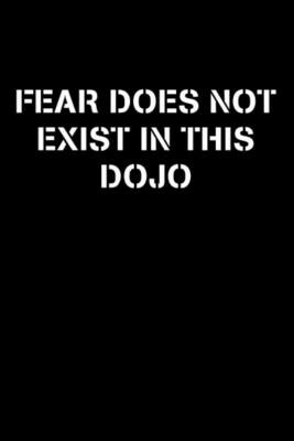 FEAR DOES NOT EXIST IN THIS DOJO (Cobra Kai / The Karate Kid) Luxury Lined Notebook - Journal Diary Writing Paper Pad Movie Prop Replica Netflix