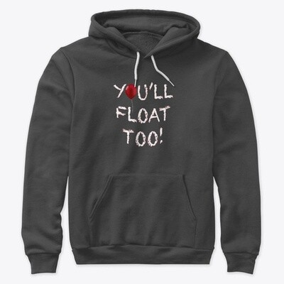You'll Float Too (IT / Stephen King) Unisex Premium Hoody [CHOOSE COLOR] [CHOOSE SIZE]