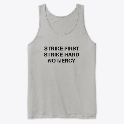 STRIKE FIRST STRIKE HARD NO MERCY (Cobra Kai / Karate Kid) Men's Premium Tank Top [CHOOSE COLOR] [CHOOSE SIZE]