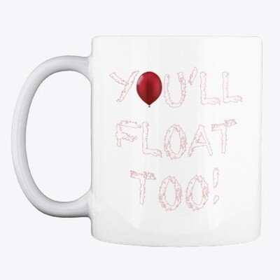 You'll Float Too (IT / Stephen King) Ceramic Coffee Mug Cup [CHOOSE COLOR]