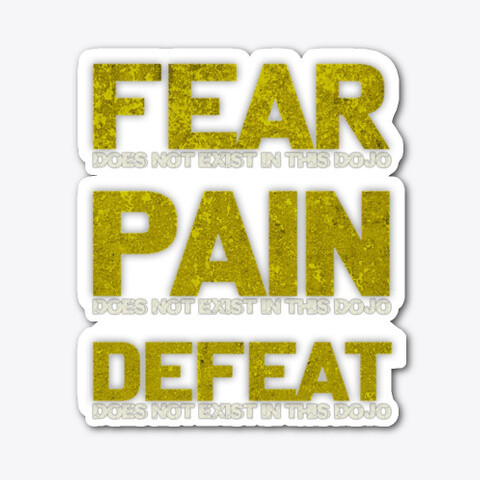 FEAR DOES NOT EXIST IN THIS DOJO (Cobra Kai / Karate Kid) Vinyl Stickers [5 x 5 INCHES]