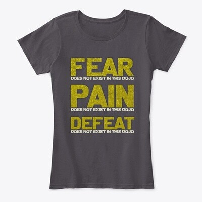 FEAR DOES NOT EXIST IN THIS DOJO (Cobra Kai / Karate Kid) Women's Comfort T-Shirt [CHOOSE COLOR] [CHOOSE SIZE]