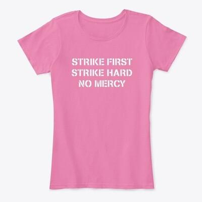 Strike First Strike Hard No Mercy (Cobra Kai / The Karate Kid) Women's Comfort T-Shirt [CHOOSE COLOR] [CHOOSE SIZE]