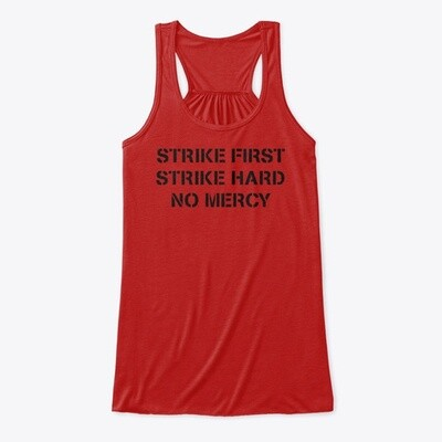 STRIKE FIRST STRIKE HARD NO MERCY (Cobra Kai / Karate Kid) Women's Flowy Tank Top [CHOOSE COLOR] [CHOOSE SIZE]