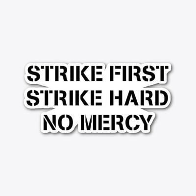 STRIKE FIRST STRIKE HARD NO MERCY (Cobra Kai / Karate Kid) Vinyl Sticker [5 INCHES]
