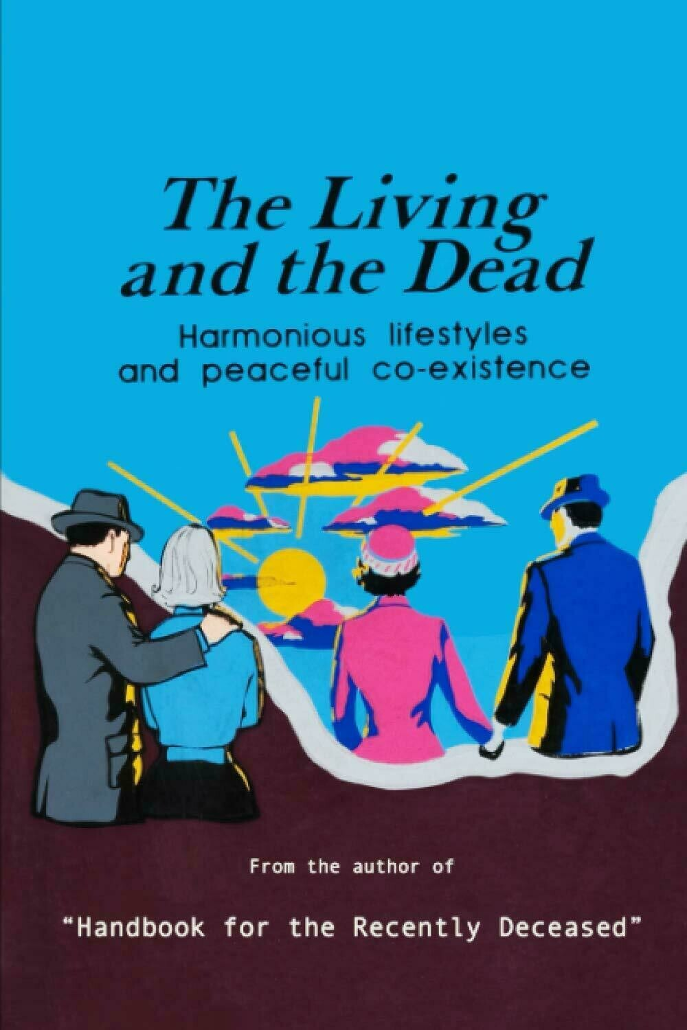The Living and the Dead [From the author of Handbook for the Recently Deceased] Hardback Book - Beetlejuice Movie Prop Replica