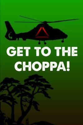 GET TO THE CHOPPA! (Predator / Schwarzenegger) Luxury Lined Notebook - Notepad Diary Journal Movie Prop