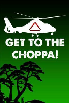 GET TO THE CHOPPA! (Predator / Schwarzenegger) Luxury Lined Notebook - Notepad Journal Diary Movie Prop