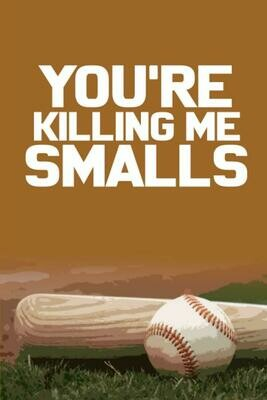 YOU'RE KILLING ME SMALLS (The Sandlot) Luxury Lined Notebook - Journal Diary Writing Paper Pad 80s Movie Prop