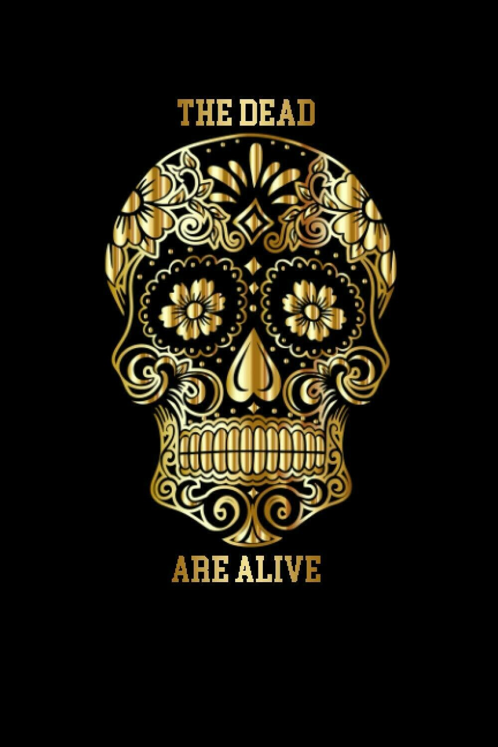 Day of the Dead [THE DEAD ARE ALIVE] Luxury Lined Journal - Dream Diary Writing Notebook