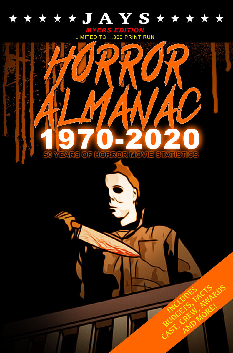 Jays Horror Almanac 1970-2020 [HALLOWEEN EDITION - LIMITED TO 1,000 PRINT RUN] 50 Years of Horror Movie Statistics Book (Includes Budgets, Facts, Cast, Crew, Awards & More)