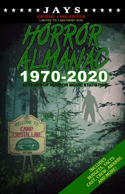 Jays Horror Almanac 1970-2020 [CRYSTAL LAKE EDITION - LIMITED TO 1,000 PRINT RUN] 50 Years of Horror Movie Statistics Book (Includes Budgets, Facts, Cast, Crew, Awards & More)