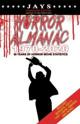 Jays Horror Almanac 1970-2020 [CHAINSAW EDITION - LIMITED TO 500 PRINT RUN] 50 Years of Horror Movie Statistics Book (Includes Budgets, Facts, Cast, Crew, Awards & More)