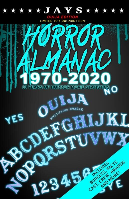 Jays Horror Almanac 1970-2020 [OUIJA EDITION - LIMITED TO 1,000 PRINT RUN] 50 Years of Horror Movie Statistics Book (Includes Budgets, Facts, Cast, Crew, Awards & More)