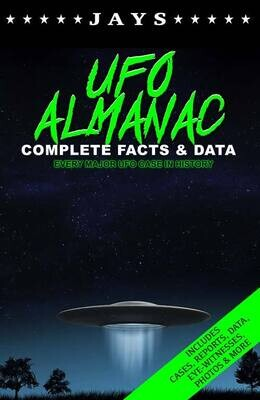 Jays UFO Almanac: Complete Facts & Data - Every Major UFO Case in History [Paperback] Book #1