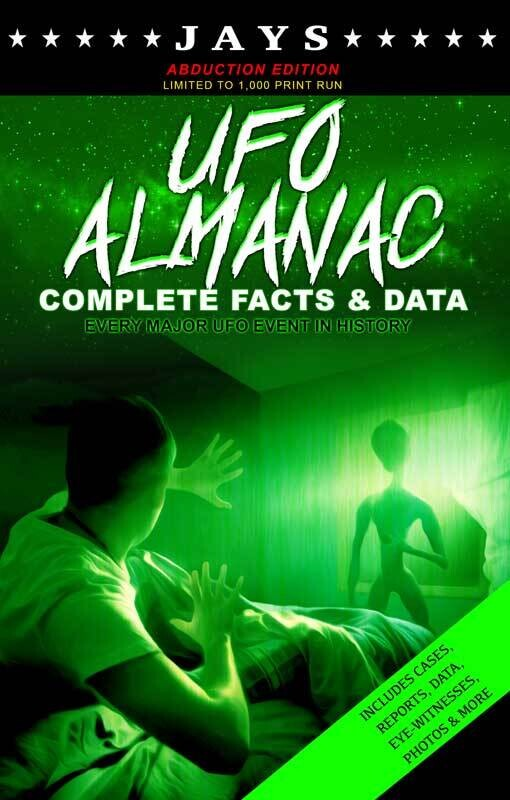 Jays UFO Almanac [#3 ABDUCTION EDITION - LIMITED TO 1,000 PRINT RUN] Complete Facts & Data - Every Major UFO Case in History [Paperback] Book