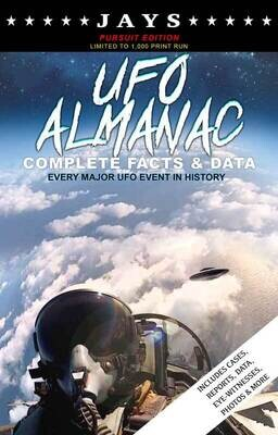 Jays UFO Almanac [#2 PURSUIT EDITION - LIMITED TO 1,000 PRINT RUN] Complete Facts & Data - Every Major UFO Case in History