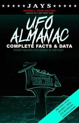 Jays UFO Almanac [#5 ROSWELL NEON EDITION - LIMITED TO 1,000 PRINT RUN] Complete Facts & Data - Every Major UFO Case in History